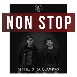 Mr Hill & Rahjconkas - Non Stop