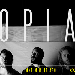 Opia - One Minute Ago