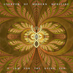 Usurper of Modern Medicine  - A Jam For The Dying Sun