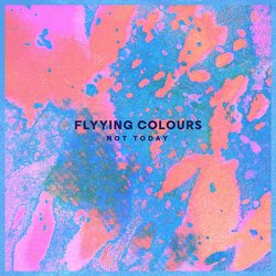 Flyying Colours - Not Today