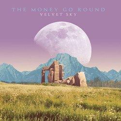The Money Go Round - Velvet Sky