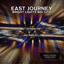 East Journey - Bright Lights Big City