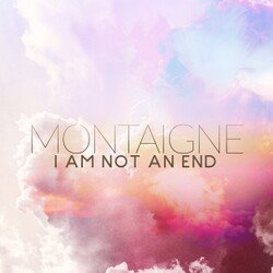 Montaigne - I Am Not An End