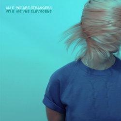 Ali E - We Are Strangers