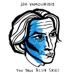 Jim Yamouridis - The True Blue Skies
