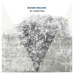 Munro Melano - My Hometown