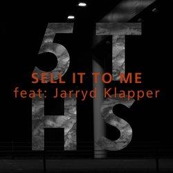 5THS - Sell It To Me feat Jarryd Klapper