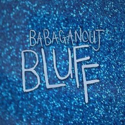 Babaganouj - Bluff - Internet Download