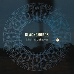 Blackchords - Into The Unknown