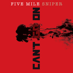 Five Mile Sniper - Can't Go On