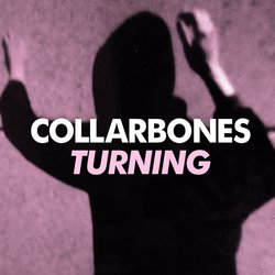 Collarbones - Turning - Internet Download