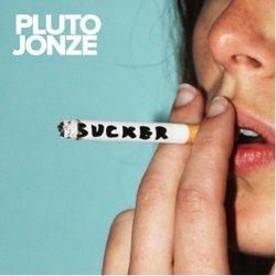 Pluto Jonze - Sucker