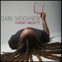 Carl Wockner - Forget About It