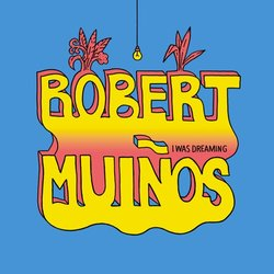 Robert Muinos - I Was Dreaming