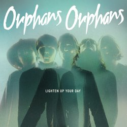 Orphans Orphans - Lighten Up Your Day - Internet Download