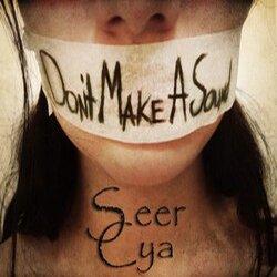 Seer Cya - Don't Make A Sound