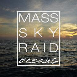 Mass Sky Raid - Oceans (Radio Edit)