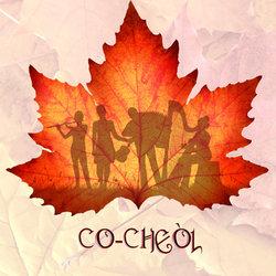 Co-cheòl - Green Grow the Rashes