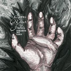 James Edgar Francis - Unearth Me Baby