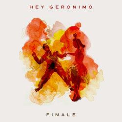 Hey Geronimo - Finale