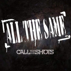 Call The Shots - All The Same