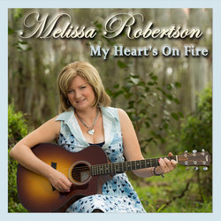 Melissa Robertson - My Heart's On Fire