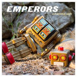 Emperors  - Automatic Sigh
