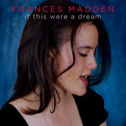 Frances Madden - If This Were A Dream
