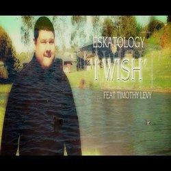 Eskatology - I Wish