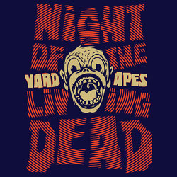 Yard Apes - Night of the Living Dead