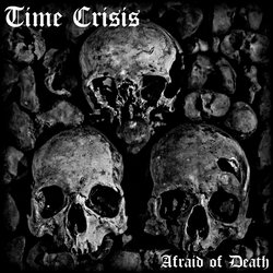 Time Crisis - Afraid of Death