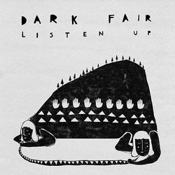 Dark Fair - Listen Up