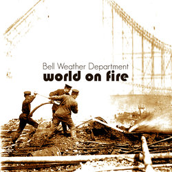 Bell Weather Department - World on Fire
