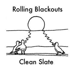 Rolling Blackouts - Clean Slate