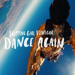 Skipping Girl Vinegar - Dance Again