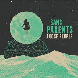 Sans Parents - Loose People