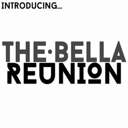 The Bella Reunion - Tell Me Why