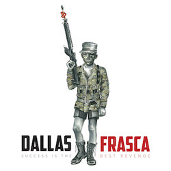 Dallas Frasca - Success Is The Best Revenge - Internet Download