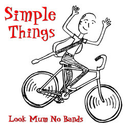 Look Mum No Bands - Simple Things