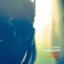 Lydia Goldthorpe - Secret Sculptures Go