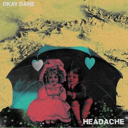 Okay Dane - Headache