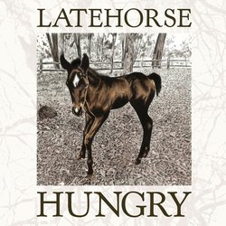 Latehorse - Hungry For Your Love - Internet Download