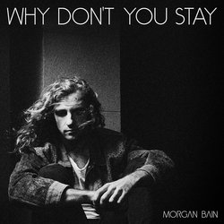 Morgan Bain - Why Don't You Stay