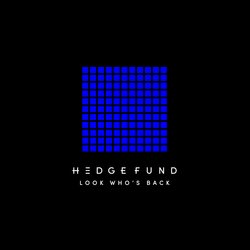 Hedge Fund - Look Who's Back - Internet Download