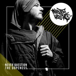 Master Wolf - Never Question The Dopeness