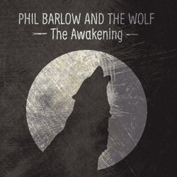 Phil Barlow and The Wolf - Faith or Fear
