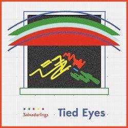 Salvadarlings  - Tied Eyes
