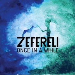 Zefereli - Once In A While
