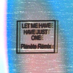 I'lls - Let Me Have Just One (Planète Remix)