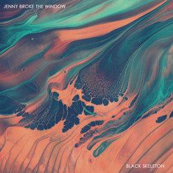 Jenny Broke The Window - Black Skeleton
